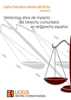 Veinticinco años de impacto del Derecho comunitario en el Derecho español