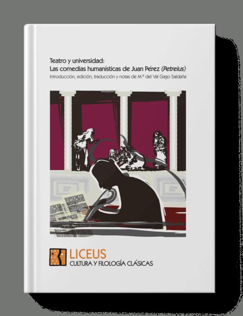 Teatro y Universidad. Las comedias humanísticas de Juan Pérez