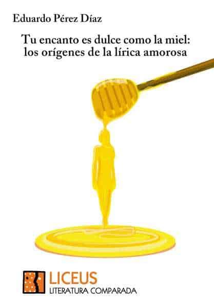 Tu encanto es dulce como la miel
